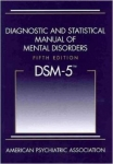 DIAGNOSTIC AND STATISTICAL MANUAL OF MENTAL DISORDERS DSM-5 (Fifth Edition)