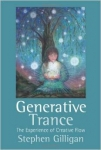 GENERATIVE TRANCE : THE EXPERIENCE OF CREATIVE FLOW