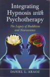 INTEGRATING HYPNOSIS WITH PSYCHOTHERAPY: The Legacy of Buddhism & Neuroscience