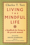 LIVING THE MINDFUL LIFE : A Handbook For Living In The Present Moment