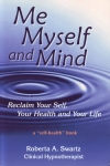 ME, MYSELF & MIND : Reclaim Your Self, Your Health & Your Life