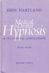 MEDICAL & DENTAL HYPNOSIS: And Its Clinical Applications