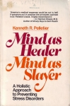 MIND AS HEALER MIND AS SLAYER : A Holistic Approach To Preventing Stress Disorders