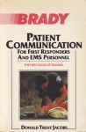 PATIENT COMMUNICATION FOR FIRST RESPONDERS & EMS PERSONNEL: The First Hour of Trauma