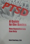 PTSD : A Guide to The Basics How Hypnotherapy Can Help