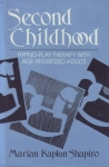 SECOND CHILDHOOD: Hypno-Play Therapy with Age-Regressed Adults