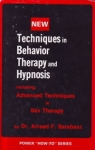TECHNIQUES IN BEHAVIOR THERAPY & HYPNOSIS: Including Techniques in Sex Therapy