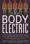 THE BODY ELECTRIC : Electromagnetism & The Foundation Of Life