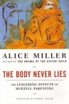 THE BODY NEVER LIES : The Lingering Affects Of Hurtful Parenting