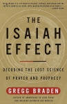 THE ISAIAH EFFECT : Decoding The Lost Science Of Prayer & Prophecy