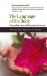 THE LANGUAGE OF THE BODY: Physical Dynamics of Character Structure