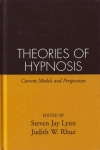 THEORIES OF HYPNOSIS: Current Models & Perspectives