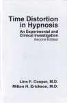 TIME DISTORTION IN HYPNOSIS: An Experimental & Clinical Investigation (2nd Edition)