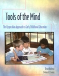 TOOLS OF THE MIND : The Vygotskian Approach To Early Childhood Education