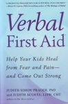 VERBAL FIRST AID: Help Your Kids Heal from Fear and Pain & Come Out Strong