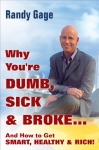 WHY YOU'RE DUMB, SICK, & BROKE