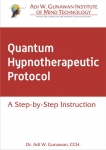 .QUANTUM HYPNOTHERAPEUTIC PROTOCOL: A Step-by-Step Instruction